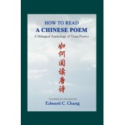 How to Read a Chinese Poem by Edward C Chang