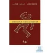 Criminalistica. Traditie Si Modernism - Lazar Carjan Mihai Chiper