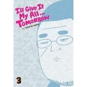 I'll Give It My All... Tomorrow, Volume 3 by Shunju Aono
