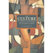 Culture Of People's Democracy, The: Hungarian Essays On Literature, Art, And Democratic Transition, 1945-1948 by Gyorgy Lukacs