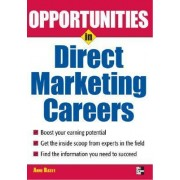 Opportunties in Direct Marketing Careers by Anne Basye