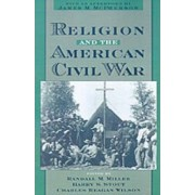 Religion and the American Civil War by Randall M. Miller