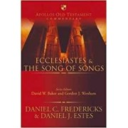 Ecclesiastes and the Song of Songs by Daniel C. Fredericks