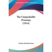 The Unspeakable Prussian (1914) by Charles Sheridan Jones
