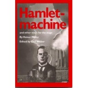Hamletmachine and other Texts for the Stage by Heiner M