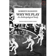 Why We Play - An Anthropological Study by Roberte Hamayon