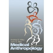 Medical Anthropology by Andrea S. Wiley