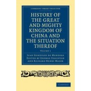 History of the Great and Mighty Kingdome of China and the Situation Thereof 2 Volume Set by Juan Gonzalez de Mendoza