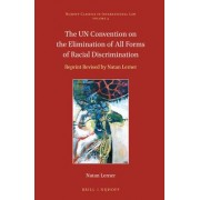 The UN Convention on the Elimination of All Forms of Racial Discrimination by Natan Lerner