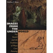 Images from the Underworld: Naj Tunich and the Tradition of Maya Cave Painting