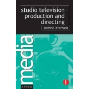 Studio Television Production and Directing by Andrew Utterback