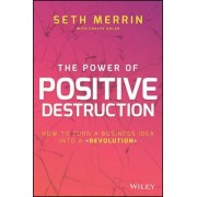 The Power of Positive Destruction by Carlye Adler