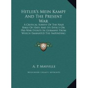 Hitler's Mein Kampf and the Present War by A P Mayville