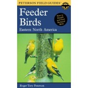 A Field Guide to Feeder Birds, Eastern and Central North America by Roger Tory Peterson