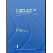 Managing Crises and De-Globalisation by Sven-Olof Olsson