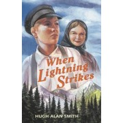 When Lightning Strikes by Hugh Alan Smith
