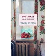 White Walls by Tatyana Tolstaya