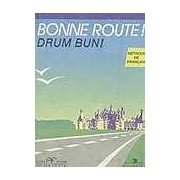 Bonne route! Drum Bun! - Methode de francais. Vol. 2