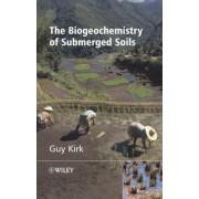 The Biogeochemistry of Submerged Soils by Guy Kirk