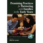Promising Practices for Partnering with Families in the Early Years by Mary M. Cornish