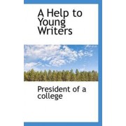 A Help to Young Writers by President Of a College