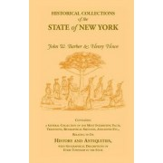 Historical Collections of the State of New York Containing a General Collection of the Most Interesting Facts, Traditions, Biographical Sketches, Anec by Henry Howe