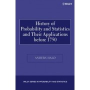 A History of Probability and Statistics and Their Applications Before 1750 by Anders Hald