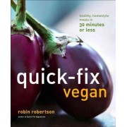 Quick-Fix Vegan by Robin Robertson
