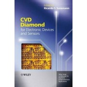 CVD Diamond for Electronic Devices and Sensors by Ricardo S. Sussmann