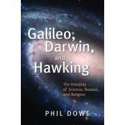 Galileo, Darwin, and Hawking by Phil Dowe