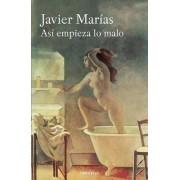 Asi Empieza Lo Malo / Thus Bad Begins by Javier Marias