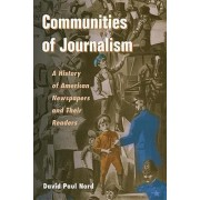 Communities of Journalism by David Paul Nord