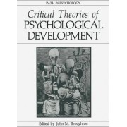 Critical Theories of Psychological Development by J. M. Broughton