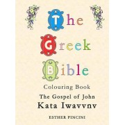 The Greek Bible Colouring Book: The Gospel of John (Kata Iwavvnv)