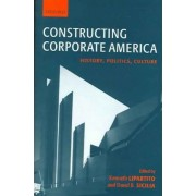 Constructing Corporate America by Kenneth Lipartito