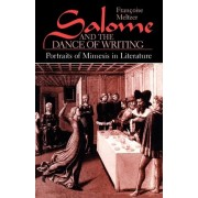 Salome and the Dance of Writing by Francoise Meltzer