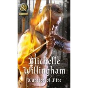 Warrior of Fire (Warriors of Ireland, Book 2) by Michelle Willingham
