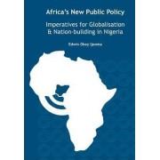 Africa's New Public Policy by Edwin Okey Ijeoma