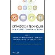 Optimization Techniques for Solving Complex Problems by Enrique Alba