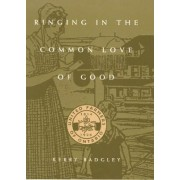 Ringing in the Common Love of Good by Kerry Badgley