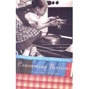 Consuming Passions by Lee Michael West