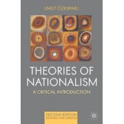 Theories of Nationalism by Umut Ozkirimli