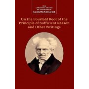 Schopenhauer: On the Fourfold Root of the Principle of Sufficient Reason and Other Writings: Volume 4: Volume 4 by Arthur Schopenhauer
