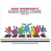 John Thompson's Easiest Piano Course: Pt. 1 by John Thompson