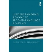 Understanding Advanced Second-Language Reading by Elizabeth B. Bernhardt