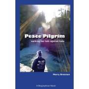 Peace Pilgrim by Merry Brennan