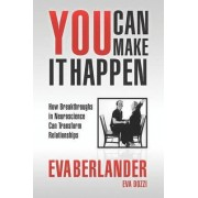 You Can Make It Happen by Eva Berlander