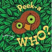 Peek-a-Who? by Nina Laden