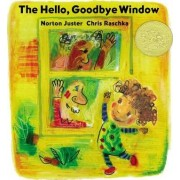 The Hello, Goodbye Window by Norton Juster