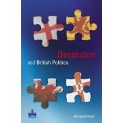 Devolution and British Politics by Professor Michael O'Neill